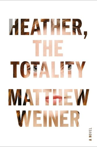 Heather, the Totality (October 2017) by Matthew Weiner